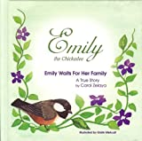 Emily the Chickadee: Emily Waits For Her Family [Hardcover]