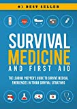 Search : Survival Medicine & First Aid: The Leading Prepper's Guide to Survive Medical Emergencies in Tough Survival Situations