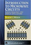 Introduction to microwave circuits:radio frequency and design applications