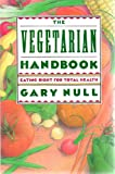 The Vegetarian Handbook (0312039484) by Null, Gary