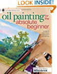 Oil Painting For The Absolute Beginne...