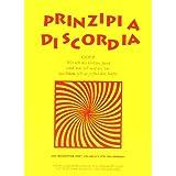 "Prinzipia Diskordia, das gro�artige Opiatvon ""Malaclypse der J�ngere"""
