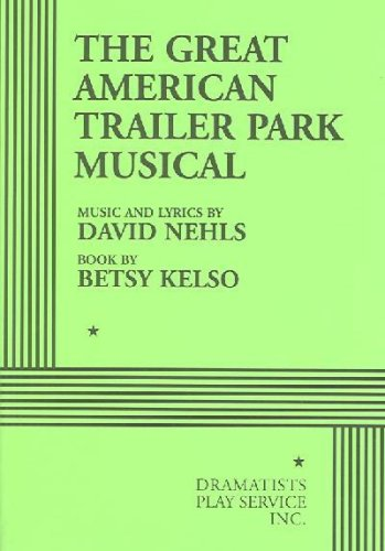 The Great American Trailer Park Musical - Acting Edition