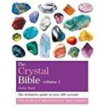 Godsfield Crystal Bible: Volume 1: The Definitive Guide to Over 200 Crystals (Godsfield Bible Series) (1841813613) by Hall, Judy