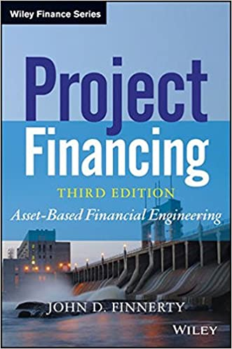 Project Financing: Asset-Based Financial Engineering