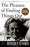 The Pleasure of Finding Things Out: The Best Short Works of Richard P. Feynman (0738203491) by Richard P. Feynman