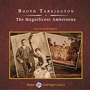 The Magnificent Ambersons | [Booth Tarkington]