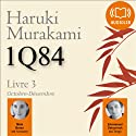 1Q84 - Livre 3, Octobre-Décembre Audiobook by Haruki Murakami Narrated by Maia Baran, Emmanuel Dekoninck