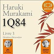 1Q84 - Livre 3, Octobre-Décembre | Haruki Murakami