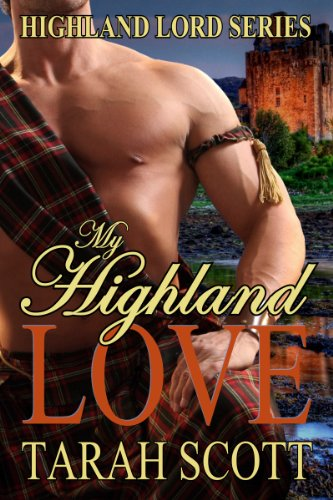 My Highland Love (Highland Lords Series) by Tarah Scott