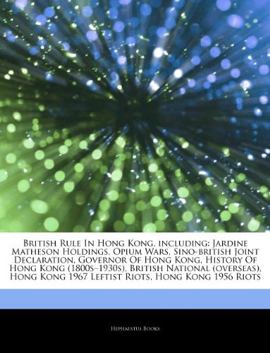 articles-on-british-rule-in-hong-kong-including-jardine-matheson-holdings-opium-wars-sino-british-jo