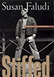 img - for By Susan Faludi: Stiffed: The Betrayal of the American Man book / textbook / text book