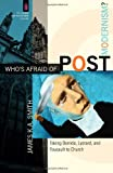 Who's Afraid of Postmodernism?: Taking Derrida, Lyotard, and Foucault to Church (Church and Postmod