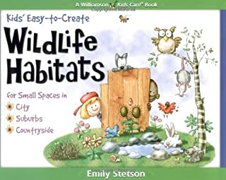 Book Cover: Kids' Easy-to-Create Wildlife Habitats: For Small Spaces in City-Suburbs-Countryside