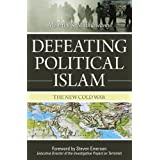 Defeating Political Islam: The New Cold War ~ Moorthy Muthuswamy