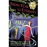 From Fear to Eternity: An Immortality Bites Mystery ~ Michelle Rowen