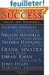 The Essence of Success: 12 Mini Biogr...