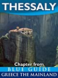 img - for Thessaly with the Meteora, Volos, Pelion, Larissa, Dion, Tempe and Mount Olympus - Blue Guide Chapter (from Blue Guide Greece the Mainland) book / textbook / text book