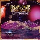 Dreams Omens & Strange Encounters