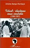 Tchad : élections sous contrôle 1996-1997