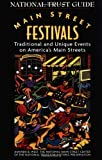 img - for Main Street Festivals: Traditional and Unique Events on America's Main Streets (National Trust City Guides) book / textbook / text book