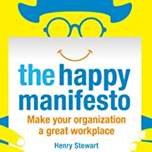 The Happy Manifesto (       UNABRIDGED) by Henry Stewart Narrated by Joe Joe Jameson