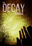 The Decay Omnibus: A Post-Apocalyptic Tale of Survival