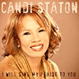 echange, troc Candi Staton - I Will Sing My Praise to You