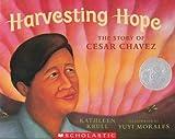 Harvesting Hope: The Story of Cesar Chavez (0439691087) by Kathleen Krull