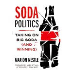 Soda Politics: Taking on Big Soda (and Winning) | Marion Nestle,Mark Bittman,Neal Baer