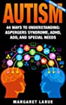 Autism: 44 Ways to Understanding- Asp...