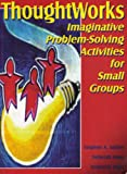 Imaginative Problem Solving Activities for Small Groups (ThoughtWorks)