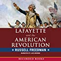 Lafayette and the American Revolution Audiobook by Russell Freedman Narrated by Luis Moreno
