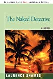 The Naked Detective (059546923X) by Shames, Laurence