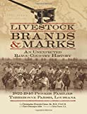 img - for Livestock Brands and Marks: An Unexpected Bayou Country History: 1822-1946 Pioneer Families: Terrebonne Parish, Louisiana book / textbook / text book
