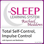 Total Self-Control, Impulse Control with Hypnosis and Meditation: The Sleep Learning System with Rachael Meddows | Joel Thielke