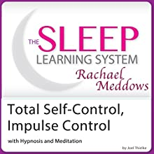 Total Self-Control, Impulse Control with Hypnosis and Meditation: The Sleep Learning System with Rachael Meddows Discours Auteur(s) : Joel Thielke Narrateur(s) : Rachael Meddows