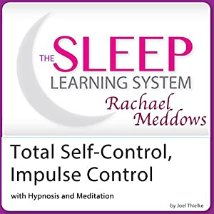 Total Self-Control, Impulse Control with Hypnosis and Meditation Speech