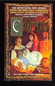 The Crafters by Christopher Stasheff and Bill Fawcett