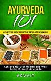 img - for Ayurveda 101: Ayurveda Basics for The Absolute Beginner [Achieve Natural Health and Well Being through Ayurveda] book / textbook / text book