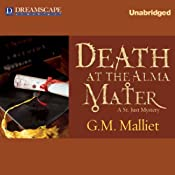 Death at the Alma Mater: A St. Just Mystery, Book 3 | [G. M. Malliet]