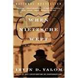 When Nietzsche Wept: A Novel of Obsession (Perennial Classics)by Irvin D. Yalom