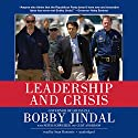 Leadership and Crisis Audiobook by Bobby Jindal, Peter Schweizer, Curt Anderson Narrated by Sean Runnette