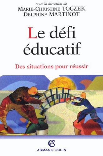 Le défi éducatif : Des situations pour réussir (Hors collection)