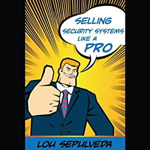 Selling Security Systems Like a Pro Audiobook