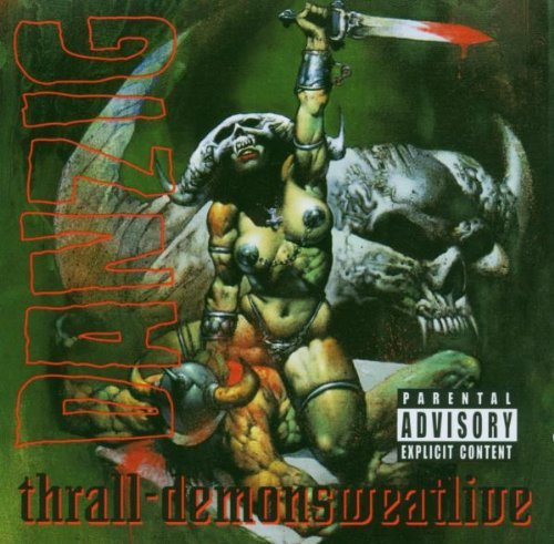 Thrall-Demonsweatlive by Danzig (2007-01-21)