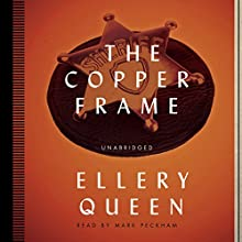 The Copper Frame (       UNABRIDGED) by Ellery Queen Narrated by Mark Peckham