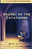 Secret of the Catacombs (Volume 1)