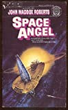 Space Angel (0345279948) by Roberts, John Maddox