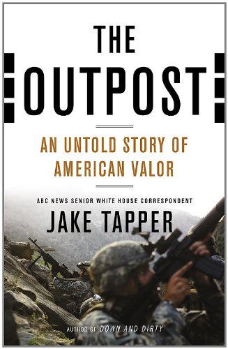 The Outpost: An Untold Story of American Valor, Jake Tapper